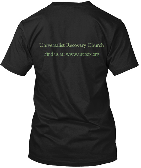 Universalist Recovery Church Find Us At: Www.Urcpdx.Org Black T-Shirt Back