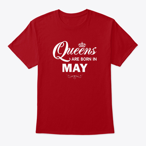 Queens Are Born In May T Shirt Deep Red T-Shirt Front
