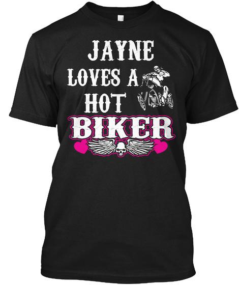 Biker Tee: Jayne Loves A Hot Biker Black T-Shirt Front