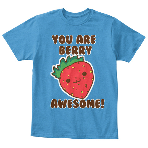 You Are Berry Awesome! Heathered Bright Turquoise  T-Shirt Front