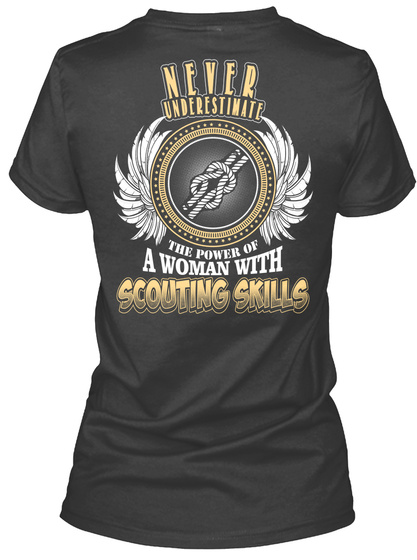 Never Underestimate The Power Of A Woman With Scouting Skills Black T-Shirt Back