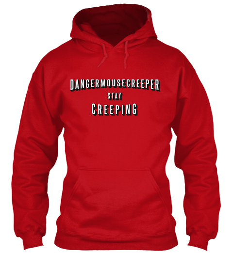 Dangermouse Creeper. Stay Creeping! Red Hot Chilli Camiseta Front