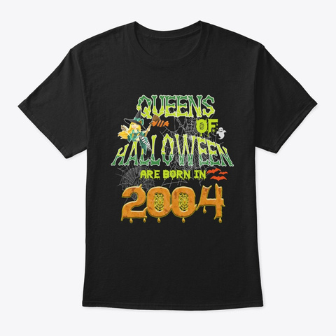 Queens Of Halloween Are Born In 2004 Black T-Shirt Front