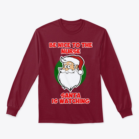 Be Nice To A Nurse Santa Is Watching Cardinal Red T-Shirt Front