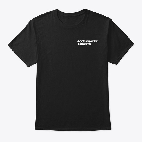 Accelerated Heights Black T-Shirt Front