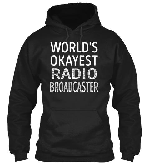 Radio Broadcaster   Worlds Okayest Black T-Shirt Front