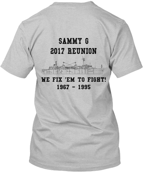 Sammy G 2017 Reunion We Fix 'em To Fight! 1967   1995 Light Heather Grey  T-Shirt Back