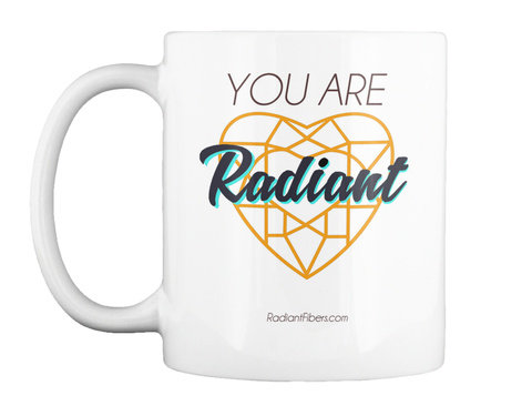 You Are Radiant Radiantfibers.Com White Mug Front