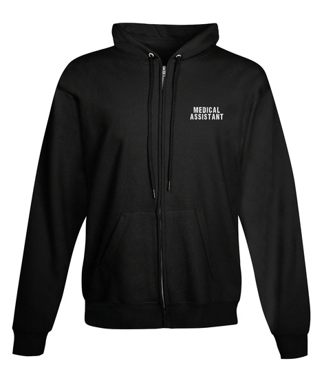 Medical Assistant  Zipper Hoodie Black T-Shirt Front