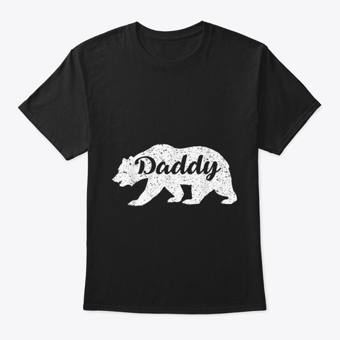 Daddy Bear T Shirt Fathers Day Dad Gift Black T-Shirt Front