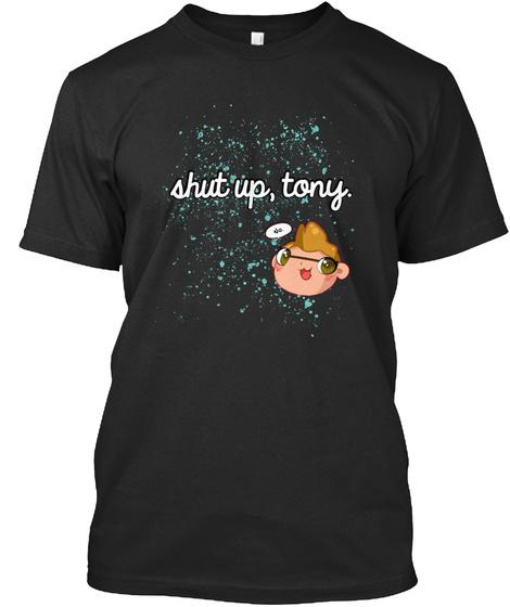 Shut Up Tony Black Kaos Front