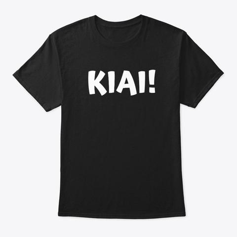 Kiai! Black T-Shirt Front