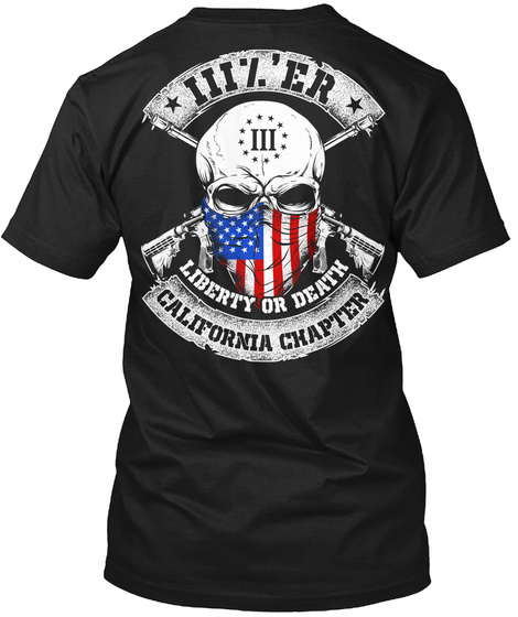 Iii % ' Er Iii Liberty Or Death California Chapter Black T-Shirt Back