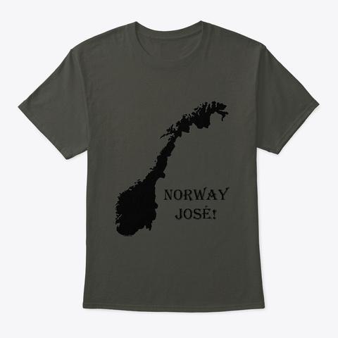 Norway Jose! Unisex Tee Smoke Gray T-Shirt Front