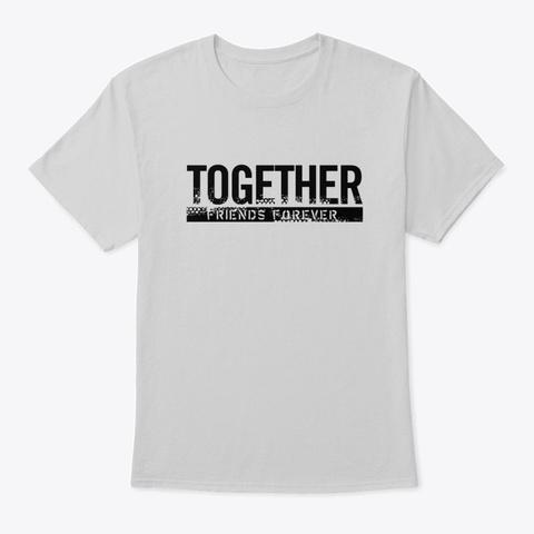 T Shirts For Friends Light Steel T-Shirt Front