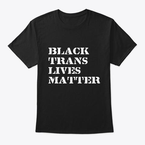 Black Trans Lives Matter Black T-Shirt Front