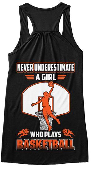 Never Underestimate Basketball Girls Black T-Shirt Back