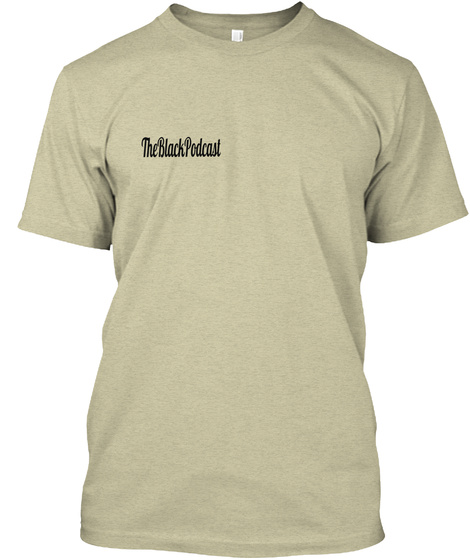 The Black Podcast Oatmeal T-Shirt Front