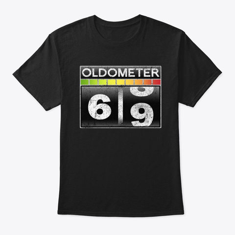 Oldometer 69 Awesome 69th Birthday Gift Black T-Shirt Front