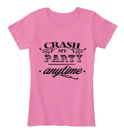 Crash My Party 2017 True Pink T-Shirt Front