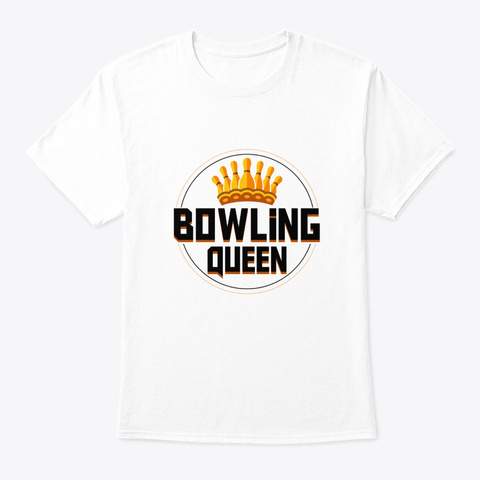 Bowling Queen Bowling Women Gifts Shirt White T-Shirt Front