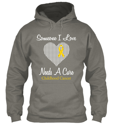 Someone I Love Needs A Cure Childhood Cancer Charcoal T-Shirt Front
