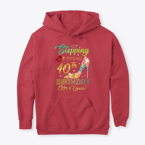 Stepping Into My 40th Birthday Shirt Cardinal Red T-Shirt Front