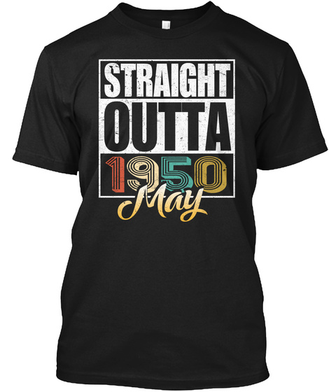 1950 May Birthday T Shirt Black T-Shirt Front