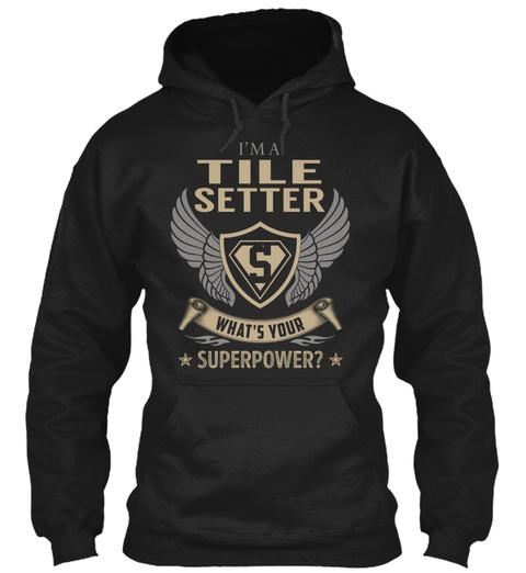 Tile Setter   Superpower Black T-Shirt Front