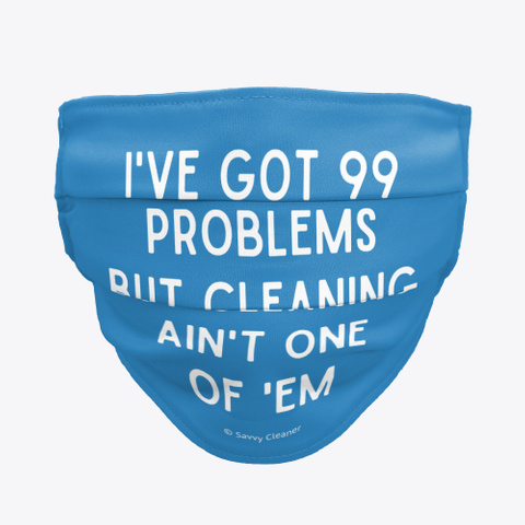 99 Problems But Cleaning Denim Blue T-Shirt Front