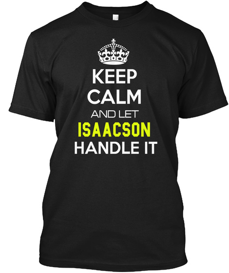Keep Clam And Let Isaacson Handle It Black T-Shirt Front