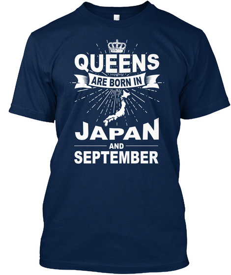 Queens Are Born In Japan And September Navy T-Shirt Front