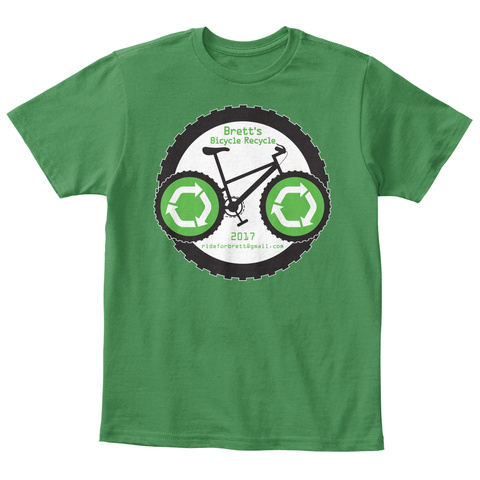 Brett's Bicycle Recycle 2017 Rideforbrett@Gmail.Com Kelly Green  T-Shirt Front