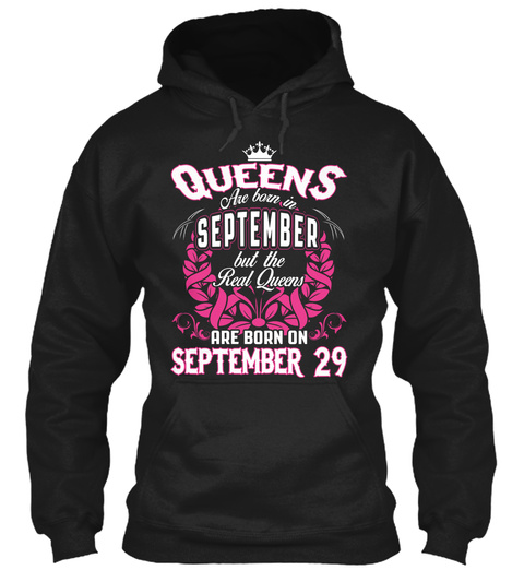 Queens Are Born In September But The Real Queens Are Born On September 29 Black T-Shirt Front