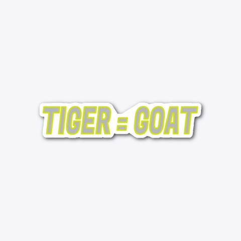Tiger = Goat Standard T-Shirt Front