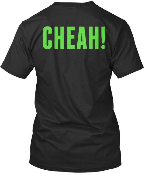 Cheah! Black T-Shirt Back