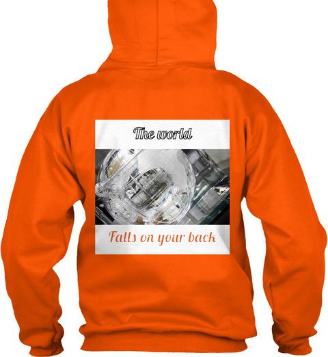 The World Falls On Your Back Safety Orange T-Shirt Back
