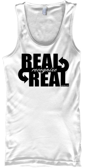 Real Recognize Real White Tank Top Front