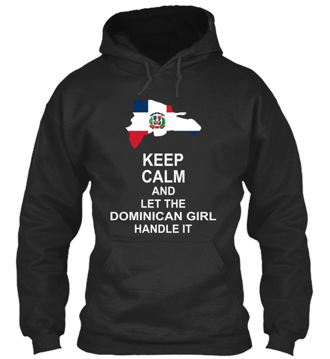 Keep Calm And Let The Dominican Girl Handle It Jet Black T-Shirt Front
