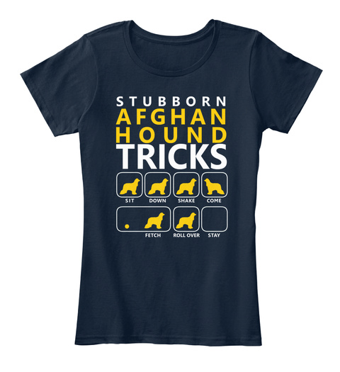 Stubborn Afghan Hound Tricks Sit Down Shake Come Fetch Roll Over Stay  New Navy T-Shirt Front
