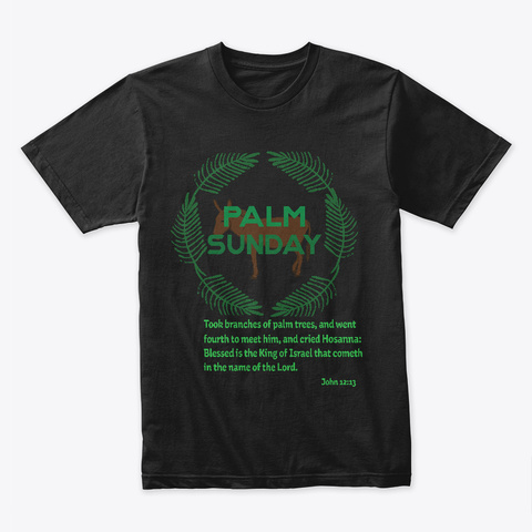 Palm Sunday T Shirts Black Camiseta Front