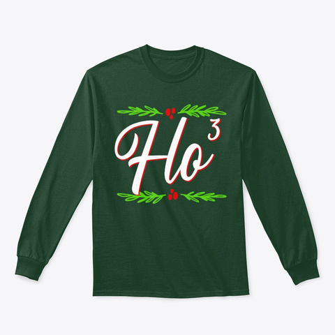 Ho Cubed   Festive Christmas Holiday Forest Green T-Shirt Front