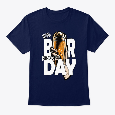 It's Beer Kind Of Day Navy T-Shirt Front