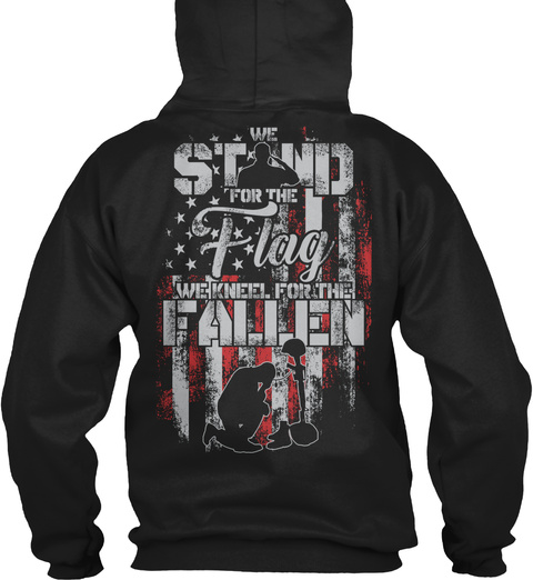 We Kneel For The Fallen T Shirt! Black T-Shirt Back