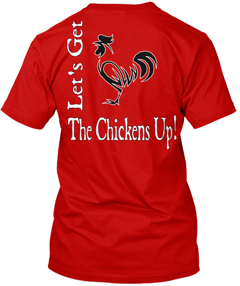 Let's Get The Chickens Up Classic Red T-Shirt Back