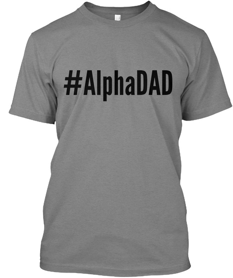 #Alphadad Premium Heather T-Shirt Front