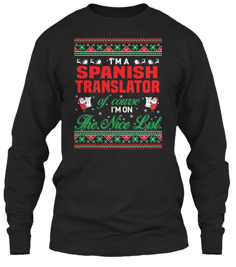 I'm A Spanish Translator Of Course I'm On The Nice List Black T-Shirt Front