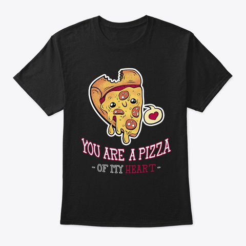 Pizza Of My Heart Black T-Shirt Front