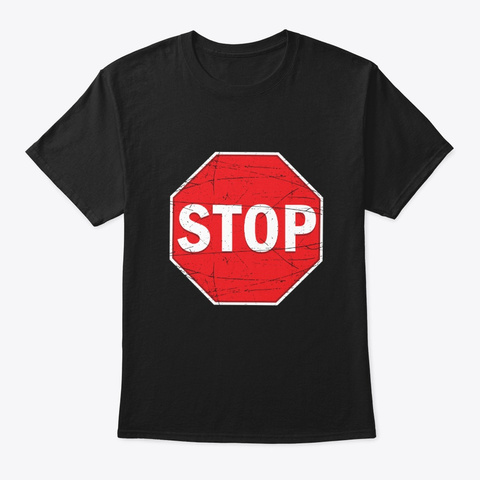 Red Stop Street Traffic Road Sign Gift Black T-Shirt Front