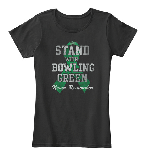 Stand With Bowling Green Never Remember Black Women's T-Shirt Front